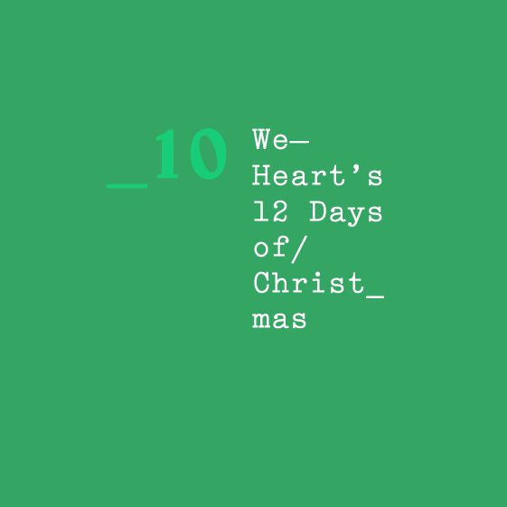 We Heart's 12 Days of Christmas — 10