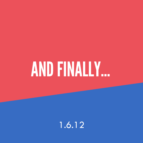And Finally... 1.6.12