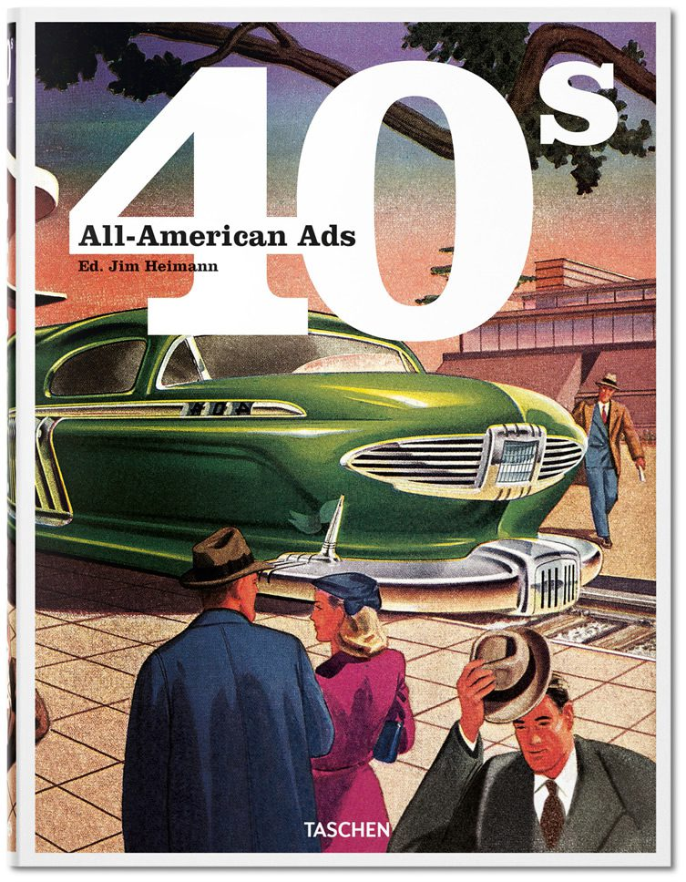 1940s American Advertising — All-American Ads of the 1940s by Taschen