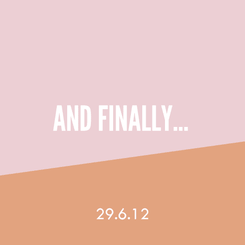 And Finally… 29.6.12