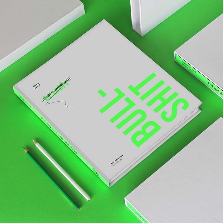 The Big Book of Bullshit Book by Lisa Winstanley is Winner in Print and Published Media Design Category, 2019 - 2020.