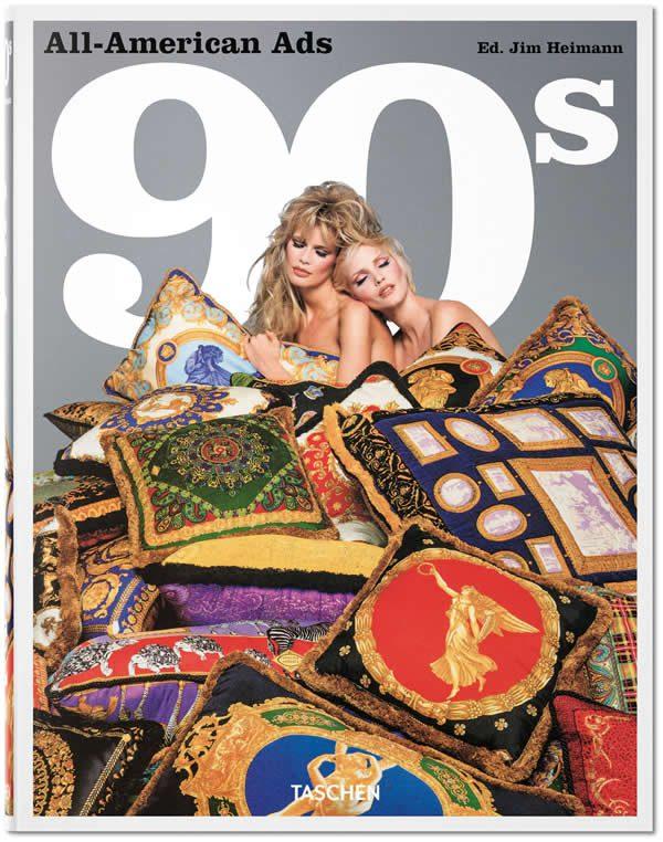 1990s Adverts: All-American Ads of the 90s, Steven Heller, Jim Heimann for TASCHEN