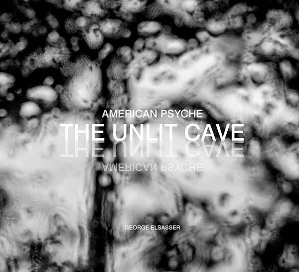 American Psyche: The Unlit Cave, George Elsasser