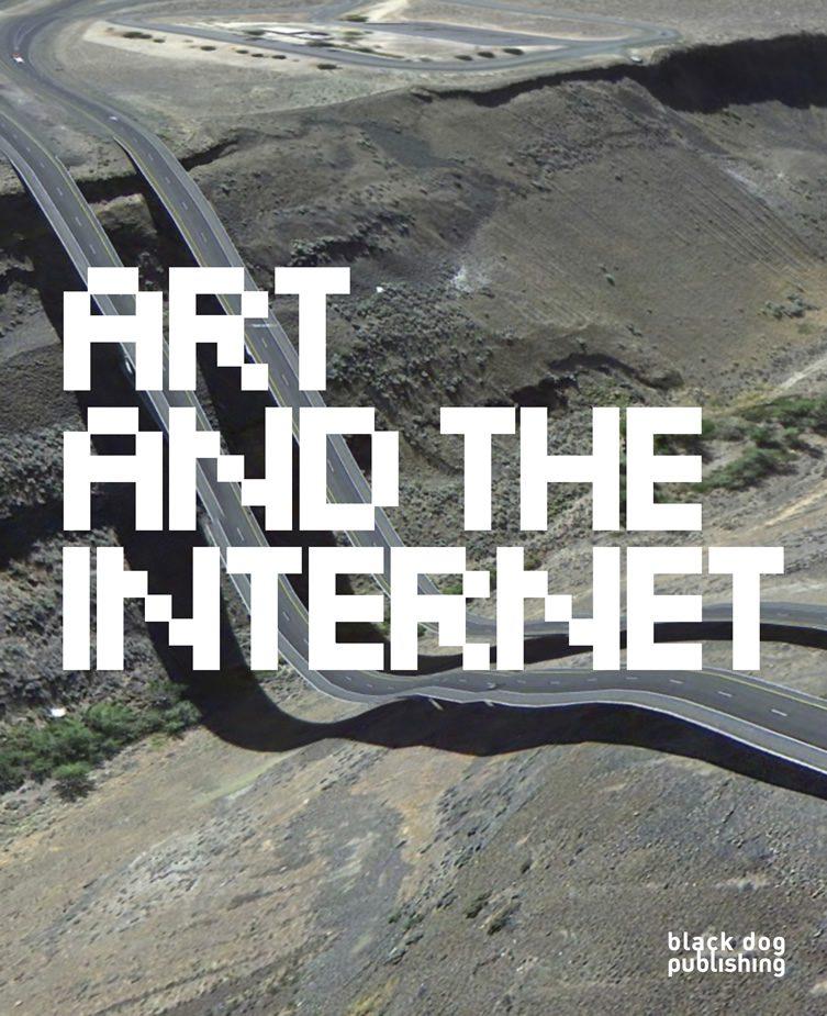 Art and the Internet — Black Dog Publishing