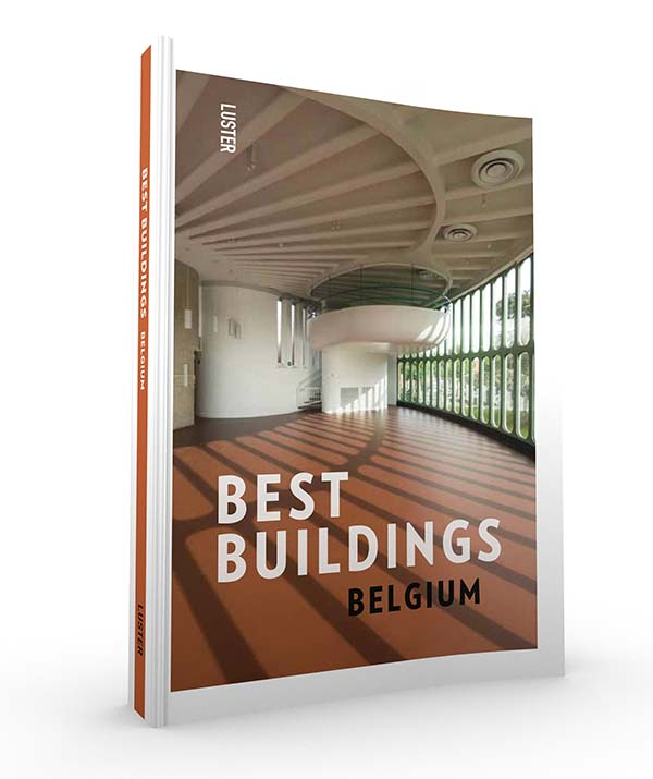 Best Buildings - Belgium, Belgian Architecture Guide by Luster