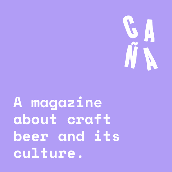 Caña, a magazine about craft beer and its culture