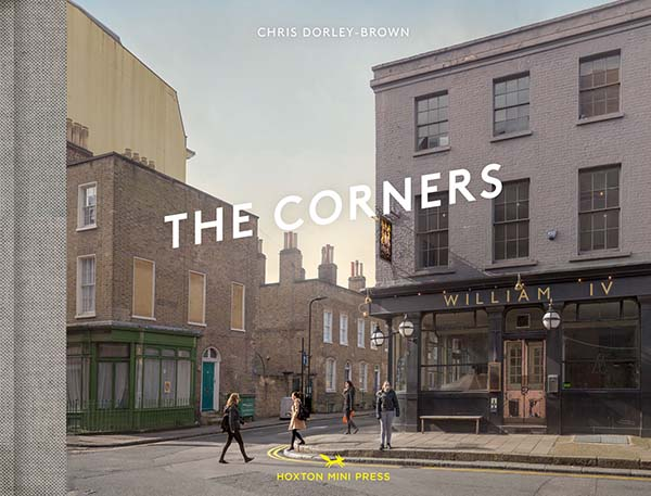 Chris Dorley-Brown, The Corners Published by Hoxton Mini Press