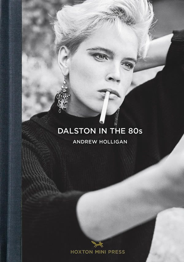 Andrew Holligan, Dalston in the 80s: Published by Hoxton Mini Press
