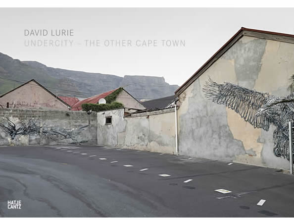 David Lurie, Undercity — The Other Cape Town Published by Hatje Cantz