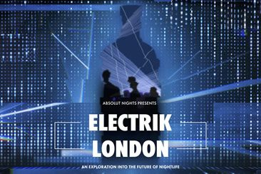 Absolut Nights Presents Electrik London