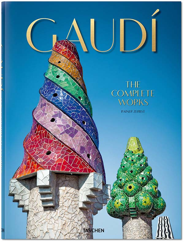 Gaudí The Complete Works, Published by TASCHEN and written by Rainer Zerbst