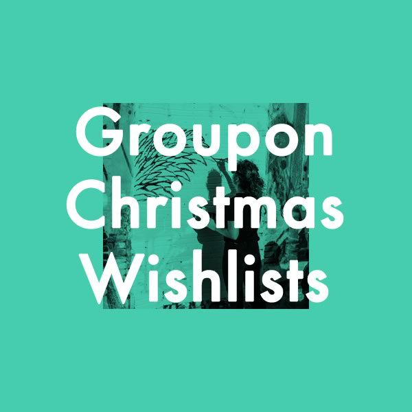Groupon Christmas Wishlists