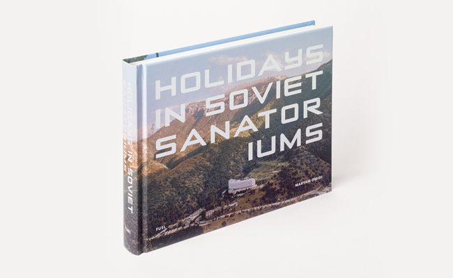 Maryam Omidi, Holidays in Soviet Sanatoriums: Published by FUEL