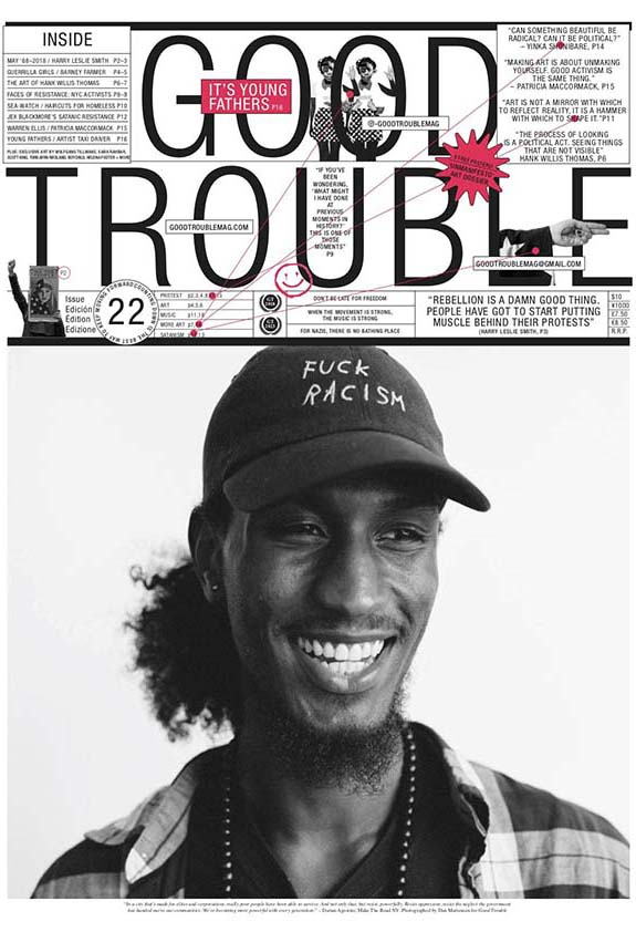 Good Trouble, a politically-aware magazine dedicated to the culture of resistance, throwing the spotlight onto movements fighting for a better world