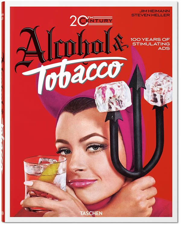 Vintage Adverts: Jim Heimann, 20th Century Alcohol & Tobacco Ads
