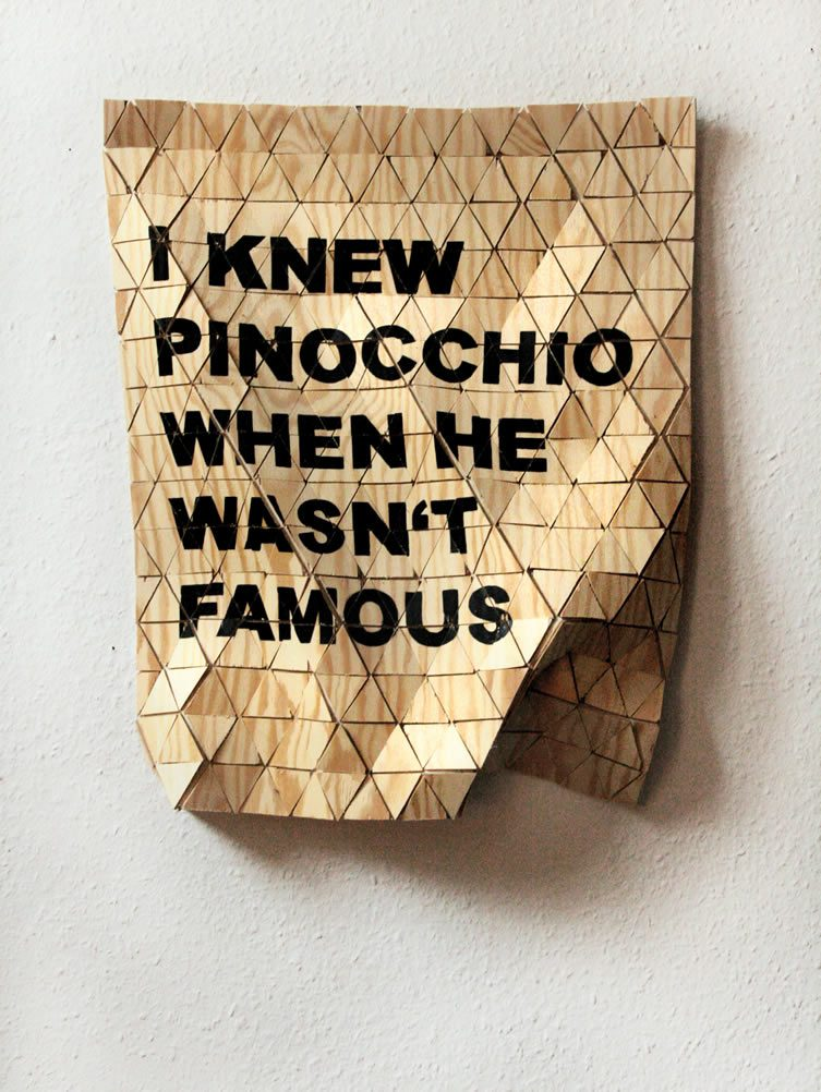 I knew pinocchio when he wasn't famous