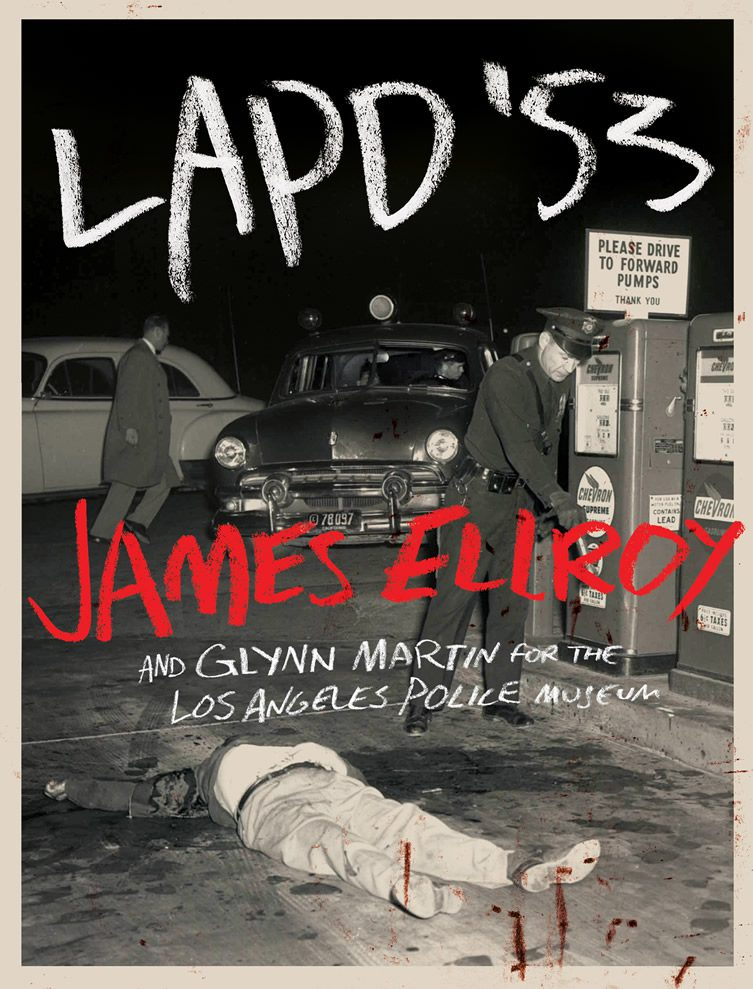 LAPD '53 James Ellroy and Glynn Martin