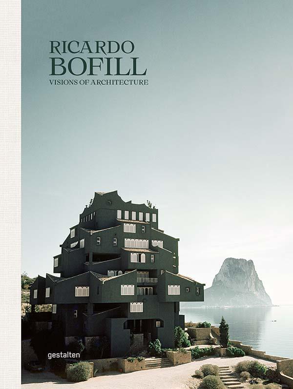 Ricardo Bofill, Visions of Architecture by Gestalten, Ricardo Bofill Taller de Arquitectura