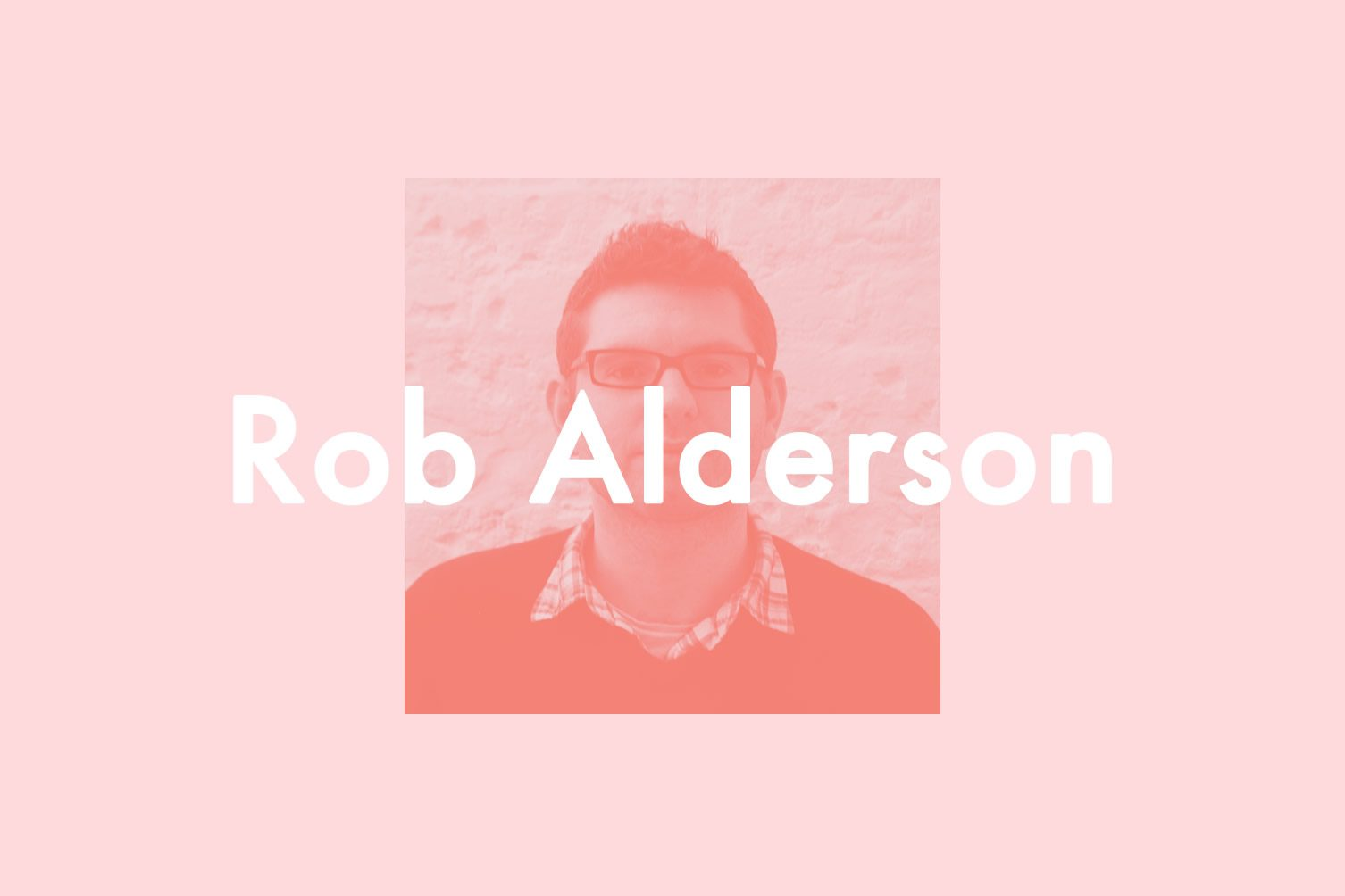 Insider's Guides: Rob Alderson, London