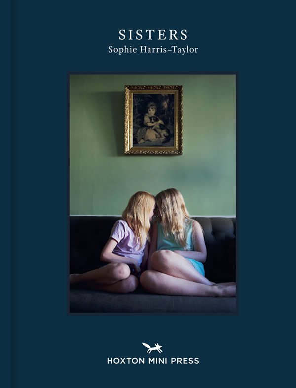 Sophie Harris Taylor, Sisters Published by Hoxton Mini Press