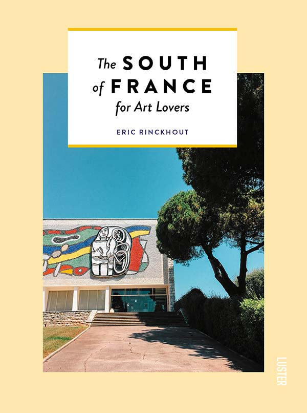 The South of France for Art Lovers, Published by Luster Books