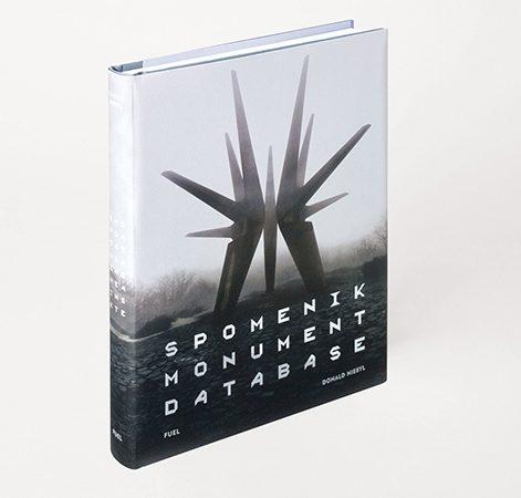 Spomenik Monument Database by Donald Niebyl, Published by FUEL Design